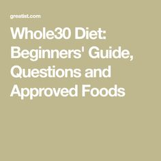 Whole30 Diet: Beginners' Guide, Questions and Approved Foods