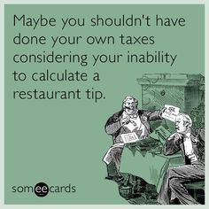 The best TaXes Memes and Ecards. See our huge collection of TaXes Memes and Quotes, and share them with your friends and family. Tax Day, Popular News, E Cards, Someecards, News Today, Calculator, Restaurant, Entertaining, Memes