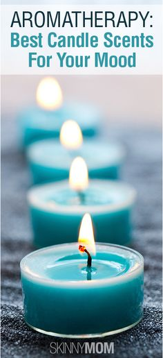 Aromatherapy: The Best Candle Scents For Your Mood! Skinny Mom gives you a list of candle scents that fit your every mood! Repin for the next time you go candle shopping!