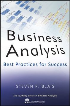 Business Analysis: Best Practices for Success http://www.tykans.com