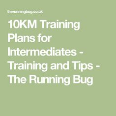 10KM Training Plans for Intermediates - Training and Tips - The Running Bug