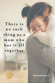 """There is no such thing as a mom who has it all together"". Inspiring Motherhood Quotes Encouraging and empowering single mother quotes! Baby Boy Quotes, Mommy Quotes, Daughter Quotes, Strong Mom Quotes, Toddler Quotes, Child Quotes, Life Quotes, Son Quotes, Sister Quotes"