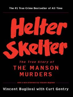 Helter Skelter: The True Story of the Manson Murders by Vincent Bugliosi http://www.amazon.com/dp/B00261OOXA/ref=cm_sw_r_pi_dp_hPlowb13C2R4Q