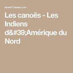 Les canoës - Les Indiens d'Amérique du Nord