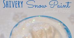 Shivery Snow Paint Recipe | Growing A Jeweled Rose