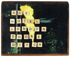 NEW SPOT: ACE HOTEL LONDON