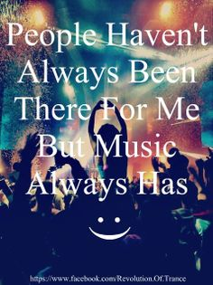 Music is always there and will always be there