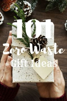 101 Zero Waste Gift Ideas - for a Christmas based on less consumerism and more thoughtfulness