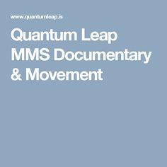 Quantum Leap MMS Documentary & Movement