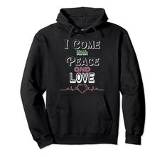I Come With Peace and Love Pullover Hoodie MUGAMBO