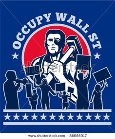 illustration of a Worker with hammer protester protest placard sign with words occupy wall street #protest #laborday #retro #illustration