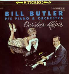 Bill Butler, his Piano and Orchestra - Our Love Affair (1959)