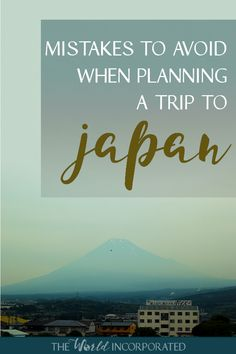 Japan Travel Tips: Mistakes to Avoid When Planning a Trip to Japan. All the things I wish I would have known about Japan prior to visiting.