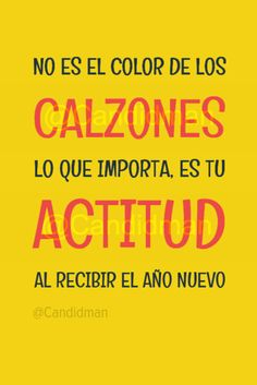 """""""No es el #Color de los #Calzones lo que importa, es tu #Actitud al recibir el #AñoNuevo"""". @candidman #Frases #Humor #Calzon #AnoNuevo #AnoNuevo2017 #FinDeAno #FinDeAño #NocheVieja #Rituales #Candidman"""