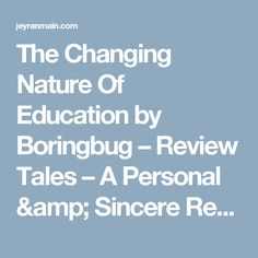 The Changing Nature Of Education by Boringbug – Review Tales – A Personal & Sincere Review On Books Read
