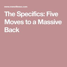 The Specifics: Five Moves to a Massive Back