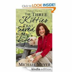 Amazon.com: The Three Kitties That Saved My Life eBook: Michael Meyer: Kindle Store
