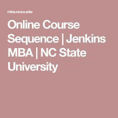 Online Course Sequence | Jenkins MBA | NC State University