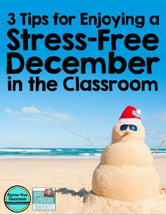 Tips for a Stress Free December in the Classroom