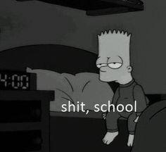 Shit, school. gahhhh