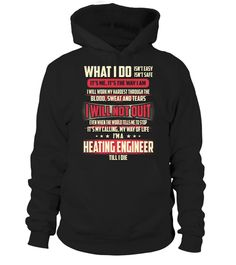 """# Heating Engineer - What I Do .    Heating Engineer What I Do Special Offer, not available anywhere else!Available in a variety of styles and colorsBuy yours now before it is too late! Secured payment via Visa / Mastercard / Amex / PayPal / iDeal How to place an order  Choose the model from the drop-down menu Click on """"Buy it now"""" Choose the size and the quantity Add your delivery address and bank details And that's it!"""