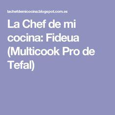 La Chef de mi cocina: Fideua (Multicook Pro de Tefal)