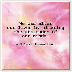 We can alter our lives by altering the attitudes of our minds. - Albert Schweitzer Best Success Quotes, Alters, Our Life, Attitude, Mindfulness, Canning, Home Canning, Consciousness, Conservation