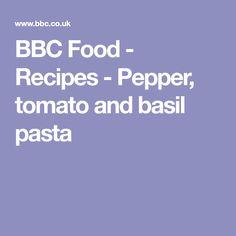 BBC Food - Recipes - Pepper, tomato and basil pasta