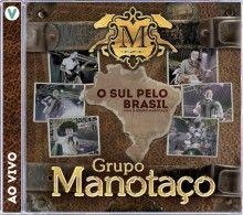 CD - Grupo Manotaço O Sul Pelo Brasil
