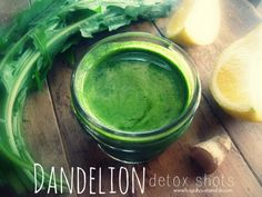 Dandelion Detox Shots...for optimal Springtime wellness