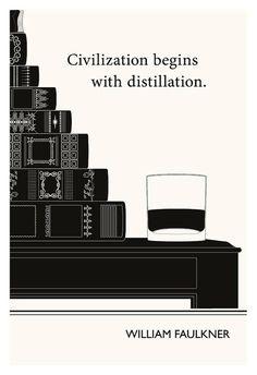 """Civilization begins with distillation."" Faulkner poster by Evan Robertson"