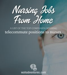 7 Places that Hire Nurses to Work from Home