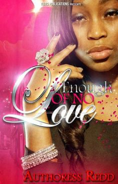 Enough of No Love by AUTHORESS REDD, http://www.amazon.com/dp/B00D6XM3VC/ref=cm_sw_r_pi_dp_H.WWrb0ZXC4MM