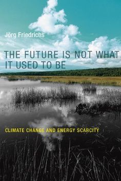 The Future is Not What it Used to be: Climate Change and ... https://www.amazon.co.uk/dp/0262533650/ref=cm_sw_r_pi_dp_x_xwEXyb24P66FR