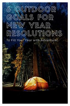 New Years Eve is around the corner and it's time to contemplate making New Years Resolutions. Let's ditch the usual resolutions and instead keep things simple and resolve to have more adventures this year. To that end, we've gathered 6 fun outdoor goals to help inspire your New Year Resolutions.