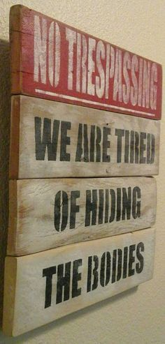 Hilarious No Trespassing sign, distressed pallet by Hidesertcreations #woodworkingprojects