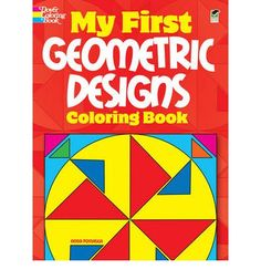 My First Geometric Designs Coloring Book (Dover Coloring Books) Simple Geometric Designs, Simple Geometric Pattern, Geometric Patterns, Book Club Books, Book Art, My Books, Beginner Books, Thing 1, Mandala Coloring