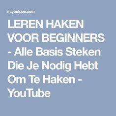 LEREN HAKEN VOOR BEGINNERS - Alle Basis Steken Die Je Nodig Hebt Om Te Haken - YouTube