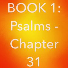 """Bible Devotion - Psalm 31 Theme: In times of stress, depending upon God requires complete commitment. Author: David, although some say Jermiah.   Verses I highlighted: 1, 5, 6, 14, 16, 24 NIV ... Excerpt: """"In you, Lord, I have taken refuge; let me never be put to shame... Into your hands I commit my spirit... I hate those who cling to worthless idols; as for me, I trust in the Lord... Let your face shine on your servant; save me in your unfailing love..."""" http://bible.com/111/psa.31.1.niv"""