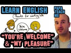 This episode of 'Questions from Students' covers the use of 'My pleasure' and 'You're Welcome'. Learn English with Papa Teach Me. You're Welcome, Learn English, Student, Teaching, Youtube, Learning English, Education, Youtubers, Youtube Movies