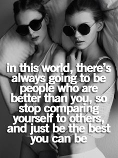 just be the best you can be :)