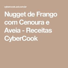 Nugget de Frango com Cenoura e Aveia - Receitas CyberCook