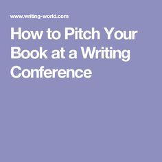 How to Pitch Your Book at a Writing Conference