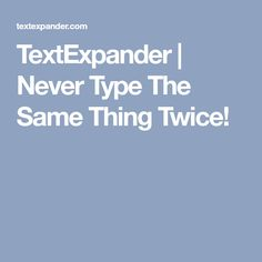 TextExpander   Never Type The Same Thing Twice!