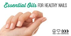 Essential Oils for Healthy Nails - No More Dry, Weak or Brittle Nails | Healthy Living In Body and Mind
