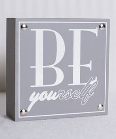 This Small 'Be Yourself' Block Sign by Adams & Co. is perfect! #zulilyfinds