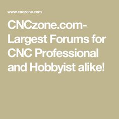 CNCzone.com- Largest Forums for CNC Professional and Hobbyist alike!