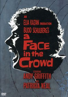 A Face in the Crowd Directed by Elia Kazan Starring Andy Griffith and Patricia Neal, with Anthony Franciosa, Walter Matthau, Lee Remick and Rod Brasfield. Elia Kazan, Lee Remick, Patricia Neal, Walter Matthau, Country Western Singers, Drama, Great Films, Film Serie, Love Movie
