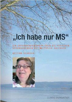 'Ich habe nur MS' - Ein Erfahrungsbericht über die positiven Veränderungen bei Multipler Sklerose (German Edition) by Clemens Baumgartner. $9.74. 90 pages