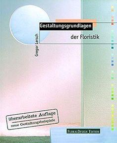 Gestaltungsgrundlagen der Floristik, überarbeitete Auflage